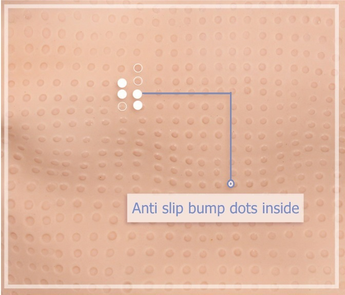 Anti-slip bump dots inside
